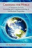 Changing the World by Technology Transfer, M. Rashid Khan, 1456897055