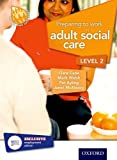 img - for Preparing to Work in Adult Social Care Level 2 book / textbook / text book