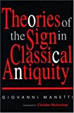 Theories of the Sign in Classical Antiquity, Manetti, Giovanni, 0253336848