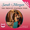 The Prince's Waitress Wife Audiobook by Sarah Morgan Narrated by Jenny Sterlin