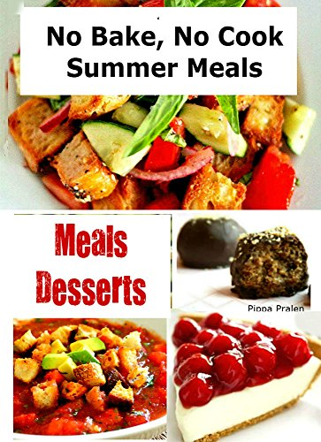 No Bake, No Cook Summer Meals (Summer Meals)