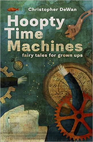 Book Hoopty Time Machines: Fairy Tales for Grown Ups