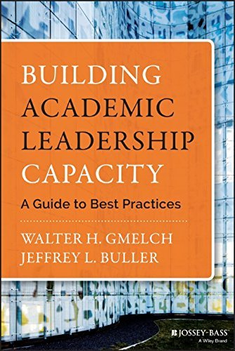Building Academic Leadership Capacity: A Guide to Best Practices by Gmelch, Walter H., Buller, Jeffrey L. (February 2, 2015) Hardcover