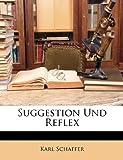Suggestion und Reflex, Karl Schaffer, 1148938443