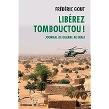 Libérez Tombouctou ! Journal de guerre au Mali (Témoignage) (French Edition)