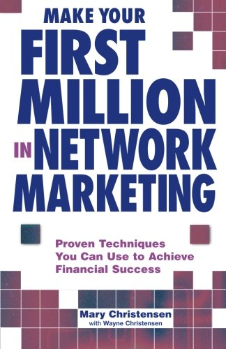 Ebook Make Your First Million In Network Marketing: Proven Techniques You Can Use To Achieve Financial Suc<br />[W.O.R.D]
