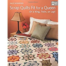 Scrap Quilts Fit for A Queen, Or King, Twin or Lap!