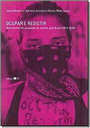 Ocupar e resistir: movimentos de ocupação de escolas pelo Brasil (2015-2016)