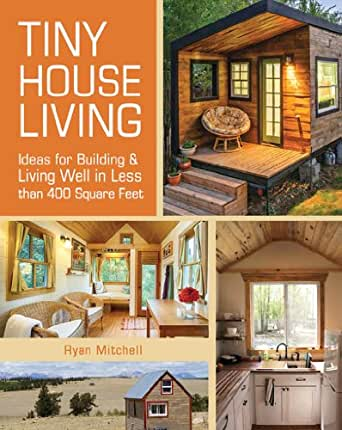 400 sq feet small living spaces amazoncom tiny house living ideas for building and living well