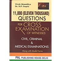 Pal Publishing House's 11000 (Eleven Thousand) Questions for Cross Examination of Witnesses Civil, Criminal and Medical Examinations [HB] by Vivek Shandilya, Dr. H. P. Gupta