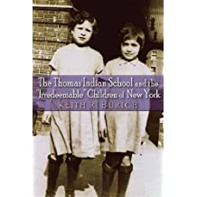 The Thomas Indian School and the 'Irredeemable' Children of New York (The Iroquois and Their Neighbors)