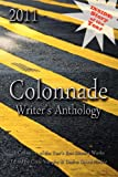 2011 Colonnade Writer's Anthology, , 0983179743