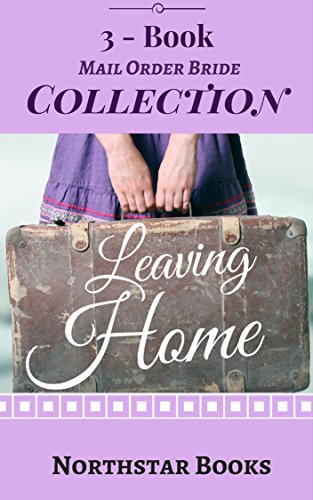 Romance: MAIL ORDER BRIDE: Leaving Home (Western Frontier Clean Romance Collection) (Historical Inspirational Western Romance)