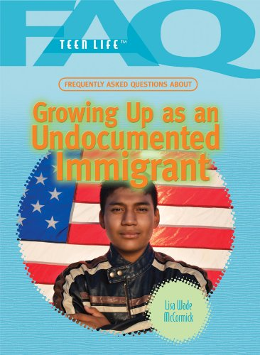 Frequently Asked Questions About Growing Up As An Undocumented Immigrant (FAQ: Teen Life) ebook