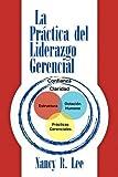 La práctica del liderazgo Gerencial, Nancy R. Lee, 1441507329