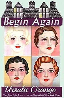 Begin Again by [Orange, Ursula]