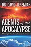 Agents of the Apocalypse, David Jeremiah, 1414380496