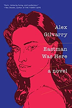 Eastman Was Here by [Gilvarry, Alex]