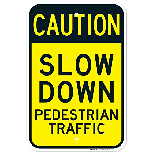 Caution Slow Down Pedestrian Traffic Sign Large 12x18 Rust Free .63 Aluminum, Weather/Fade Resistant, Easy Mounting, Indoor/Outdoor Use, Made in USA by SIGO SIGNS