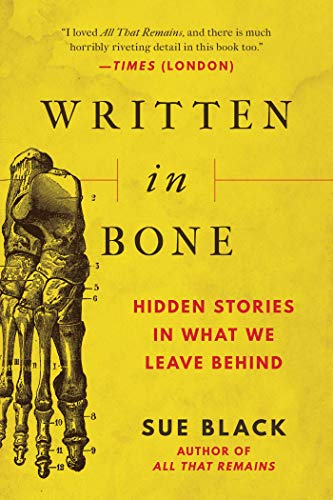 Book Cover: Written in Bone: Hidden Stories in What We Leave Behind