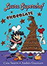 Laura Superchef: CHOCOLATE par Santos