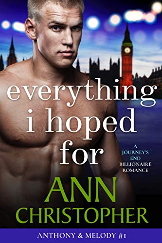 Everything I Hoped For: A Journey's End Billionaire Romance (Journey's End Billionaires Book 3)
