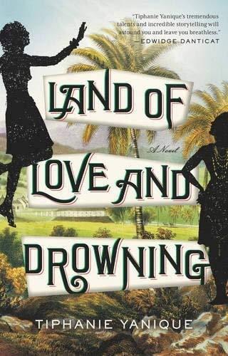 Land of Love and Drowning: A Novel (History Of St Thomas Us Virgin Islands)