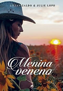 Menina veneno: Trilogia Céu Azul - Livro 2 (Portuguese Edition) by [Galdo, Lilian, Lopo, Julie]