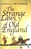 The Strange Laws of Old England, Nigel Cawthorne, 0749950366