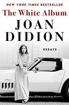 The White Album: Essays by [Didion, Joan]