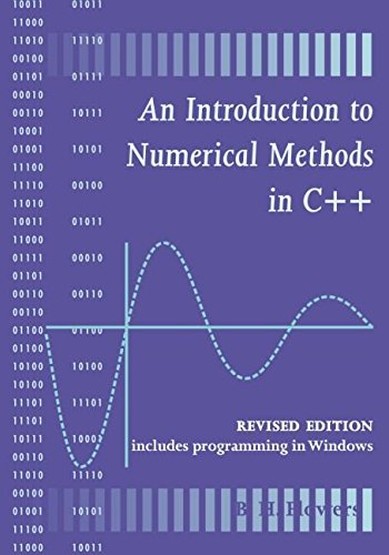 [(An Introduction to Numerical Methods in C++)] [By (author) B.H. Flowers] published on (June, 2000)