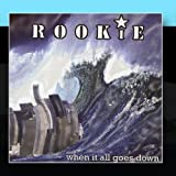 When It All Goes Down by Rookie