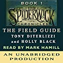 The Field Guide: The Spiderwick Chronicles, Book 1 Audiobook by Tony DiTerlizzi, Holly Black Narrated by Mark Hamill