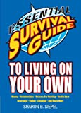 Essential Survival Guide to Living on Your Own, Sharon B. Siepel, 1416549692