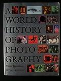A World History of Photography, Rosenblum, Naomi, 1558590552