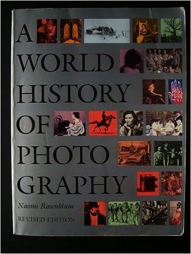 A world history of photography, revised edition: naomi rosenblum.
