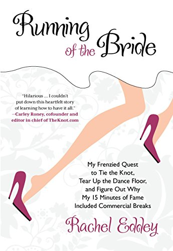 Image of Running of the Bride: My Frenzied Quest To Tie The Knot, Tear Up The Dance Floor, And Figure Out Why My 15 Minutes Of Fame Included Commercial Breaks