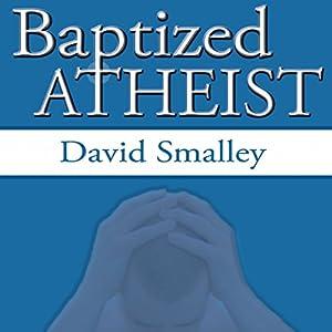 Baptized Atheist Audiobook