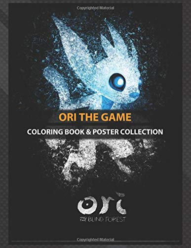 Coloring Book & Poster Collection: Ori The Game Ori From Ori And ...