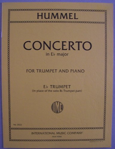 Hummel CONCERTO in Eb major for Trumpet and Piano (No. 3522) Eb Trumpet (in place of the solo Bb Trumpet part) (International Music Company)