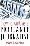 Book Review: How to work as a Freelance Journalist – Marc Leverton