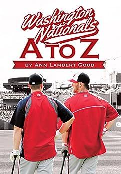 Washington Nationals A to Z by [Good, Ann Lambert]