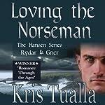 Loving the Norseman : The Hansen Series: Rydar and Grier | Kris Tualla