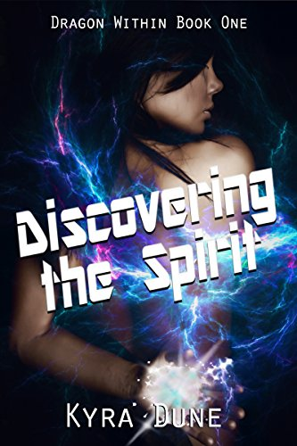 Discovering The Spirit (Dragon Within #1) by [Dune, Kyra]