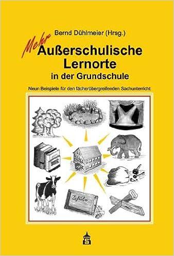 Mehr Außerschulische Lernorte in der Grundschule: Neun Beispiele für ...