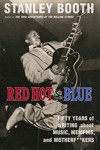Red Hot and Blue: Fifty Years of Writing About Memphis, Music, and Motherf**kers