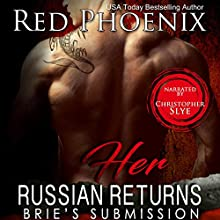 Her Russian Returns: Brie's Submission, Book 15 Audiobook by Red Phoenix Narrated by Charles Constant