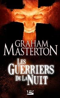 Les Guerriers de la Nuit, tome 1 : Les Guerriers de la Nuit par Graham Masterton
