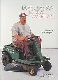 Duane Hanson : Le rêve américain... par Bruce Bégout