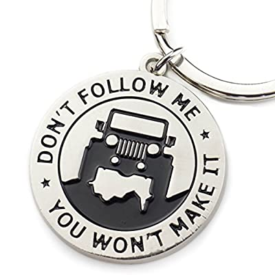 """Key Chain for Jeep Enthusiasts - """"Don't Follow Me You Won't Make It"""" Great Advice and Gift Idea For Any Jeep Owner! Built by Wrenches & Bones for Jeep Wrangler Accessories Enthusiasts"""